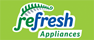 Refresh Appliances